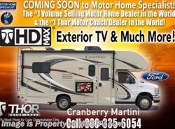 New 2018  Thor Motor Coach Chateau 22E W/HD-Max, Ext TV, 15 K A/C, Back-Up Cam, Ford by Thor Motor Coach from Motor Home Specialist in Alvarado, TX